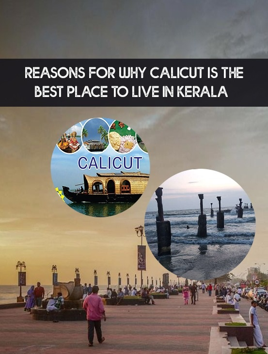 REASONS FOR WHY CALICUT IS THE BEST PLACE TO LIVE IN KERALA